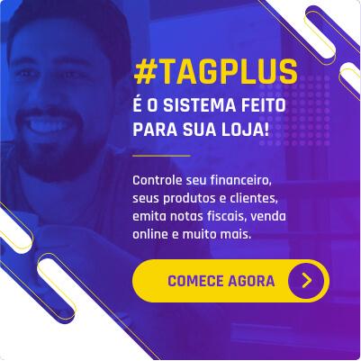 Conheça o sistema de gestão comercial TagPlus - 15 dias Gratuitos
